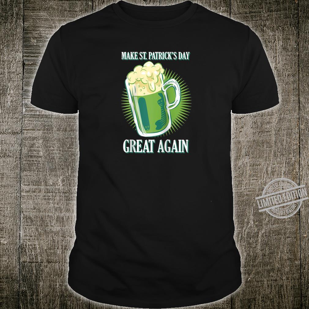 Make St Patricks Day Great Again Green Beer Shirt