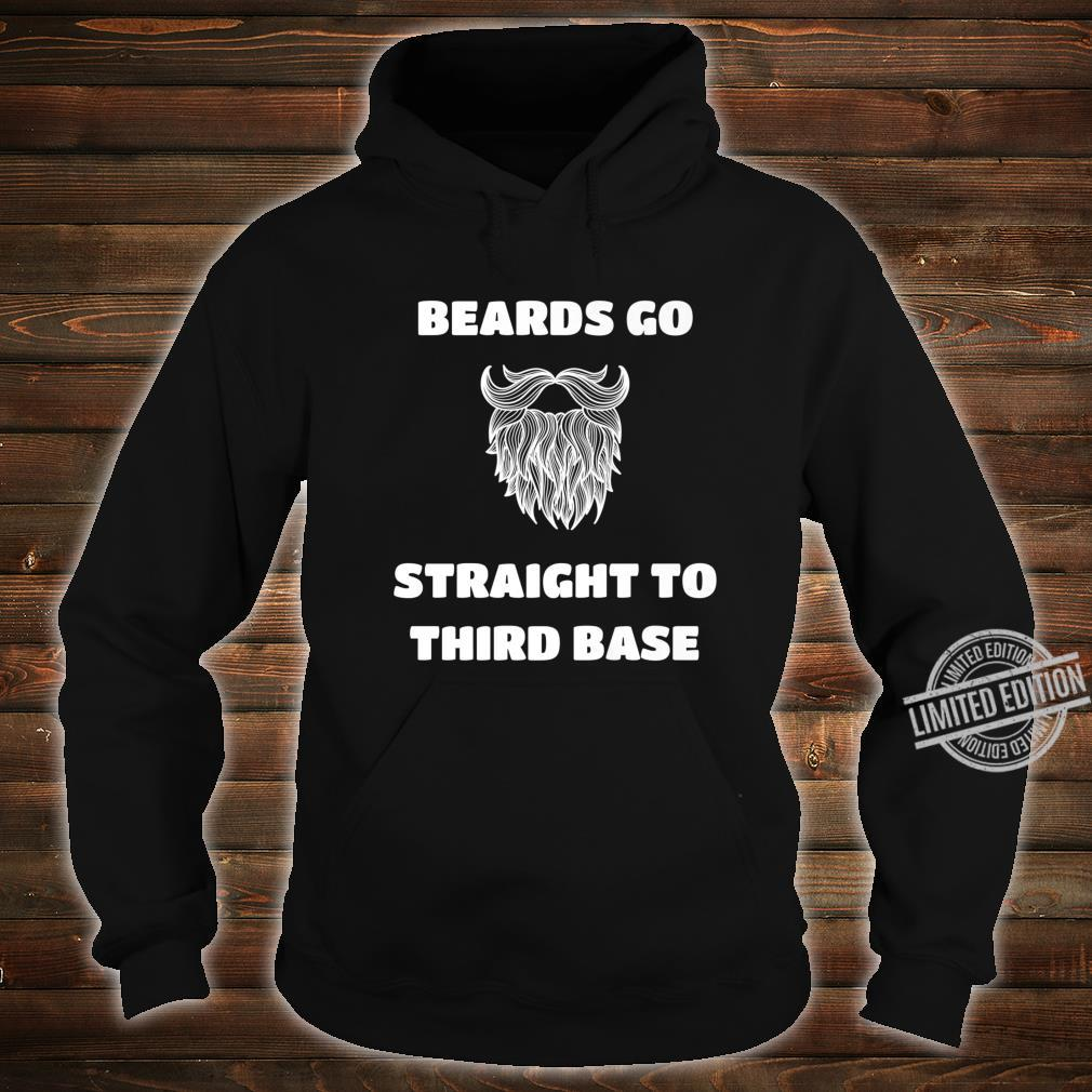 Mens Beards Go Straight To Third Base Bearded Man Shirt hoodie