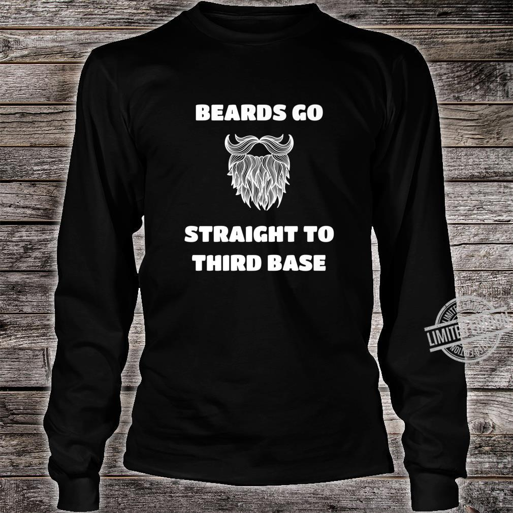Mens Beards Go Straight To Third Base Bearded Man Shirt long sleeved