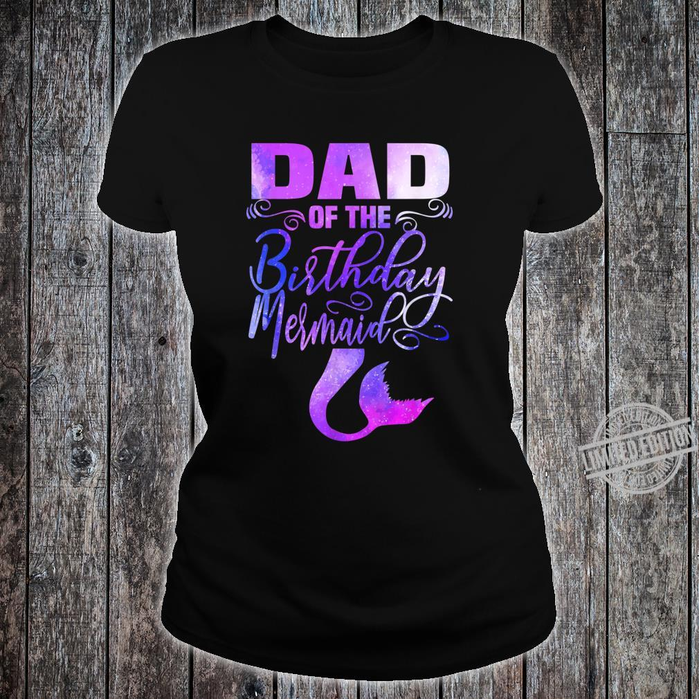 Mens Dad of The Birthday Mermaid Matching Party Outfits Shirt ladies tee