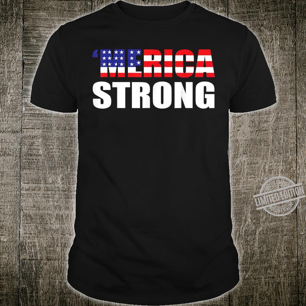 'Merica Strong Shirt