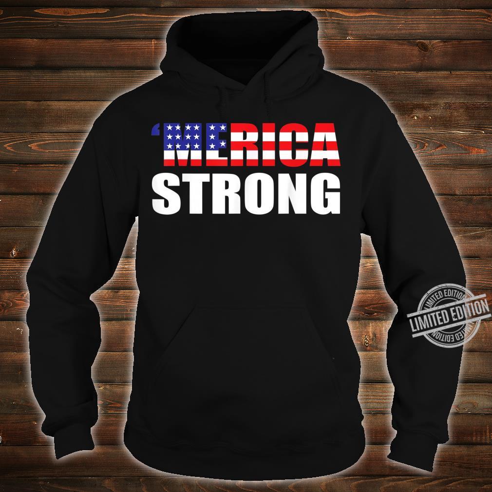 'Merica Strong Shirt hoodie
