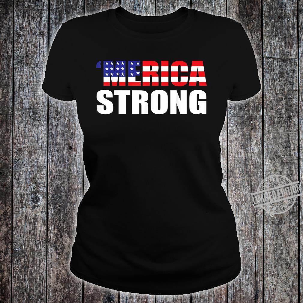 'Merica Strong Shirt ladies tee