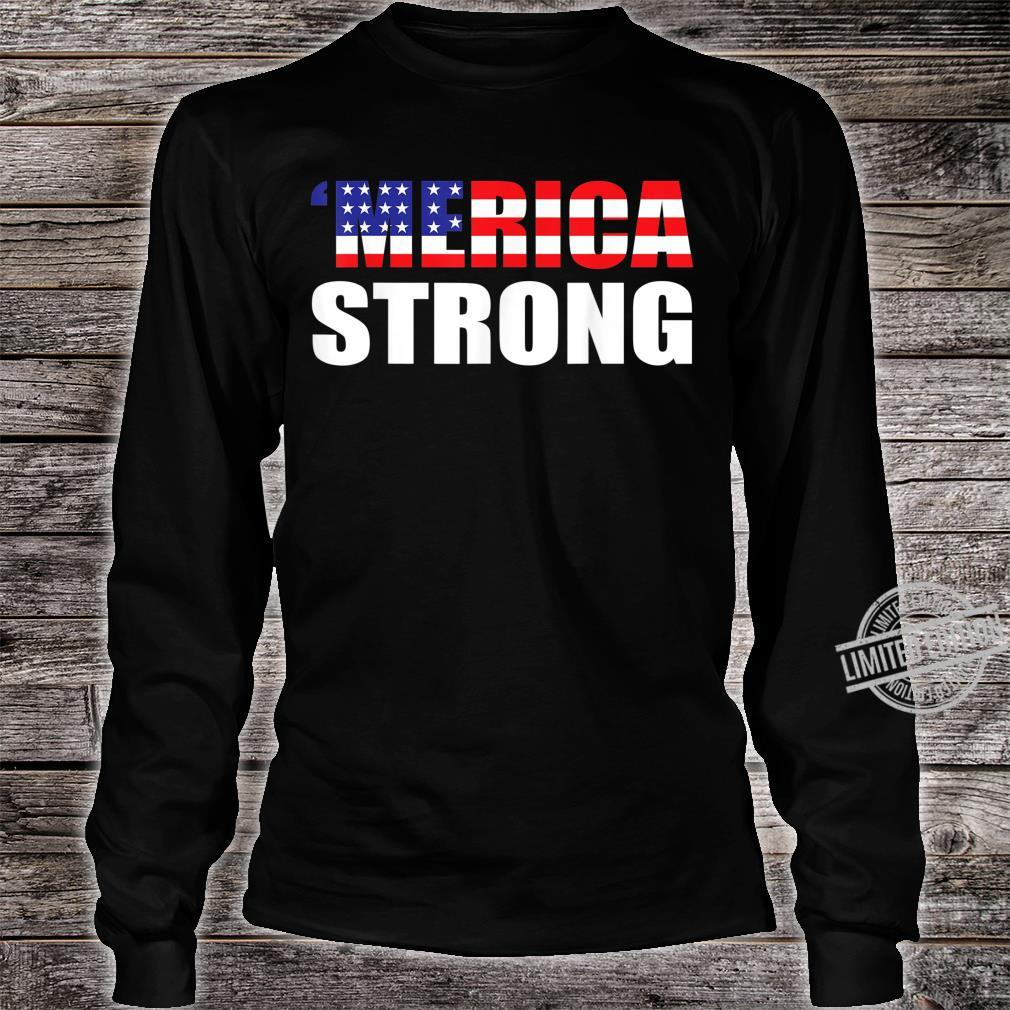 'Merica Strong Shirt long sleeved