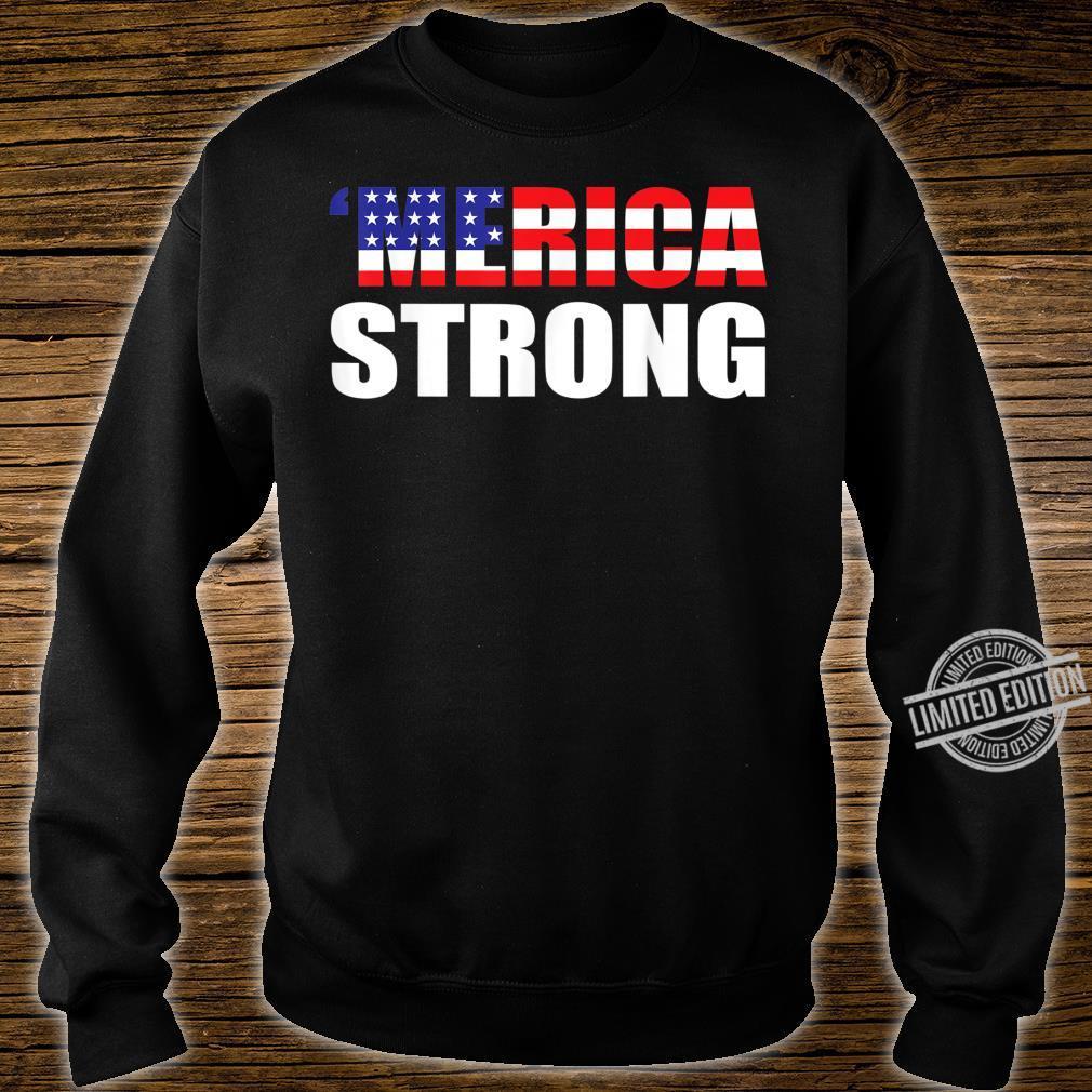 'Merica Strong Shirt sweater