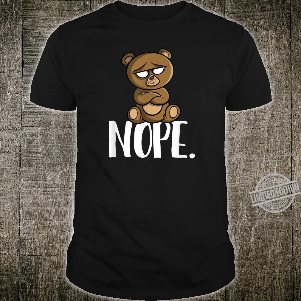 Nope Lustiges Nope Not Today Bär Geschenk Shirt