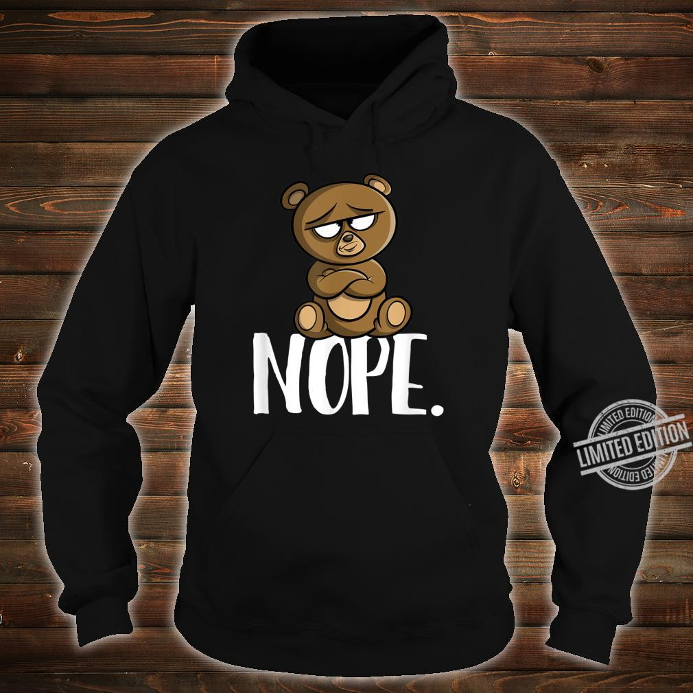 Nope Lustiges Nope Not Today Bär Geschenk Shirt hoodie