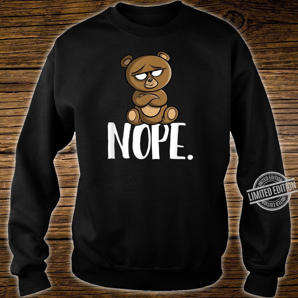 Nope Lustiges Nope Not Today Bär Geschenk Shirt sweater