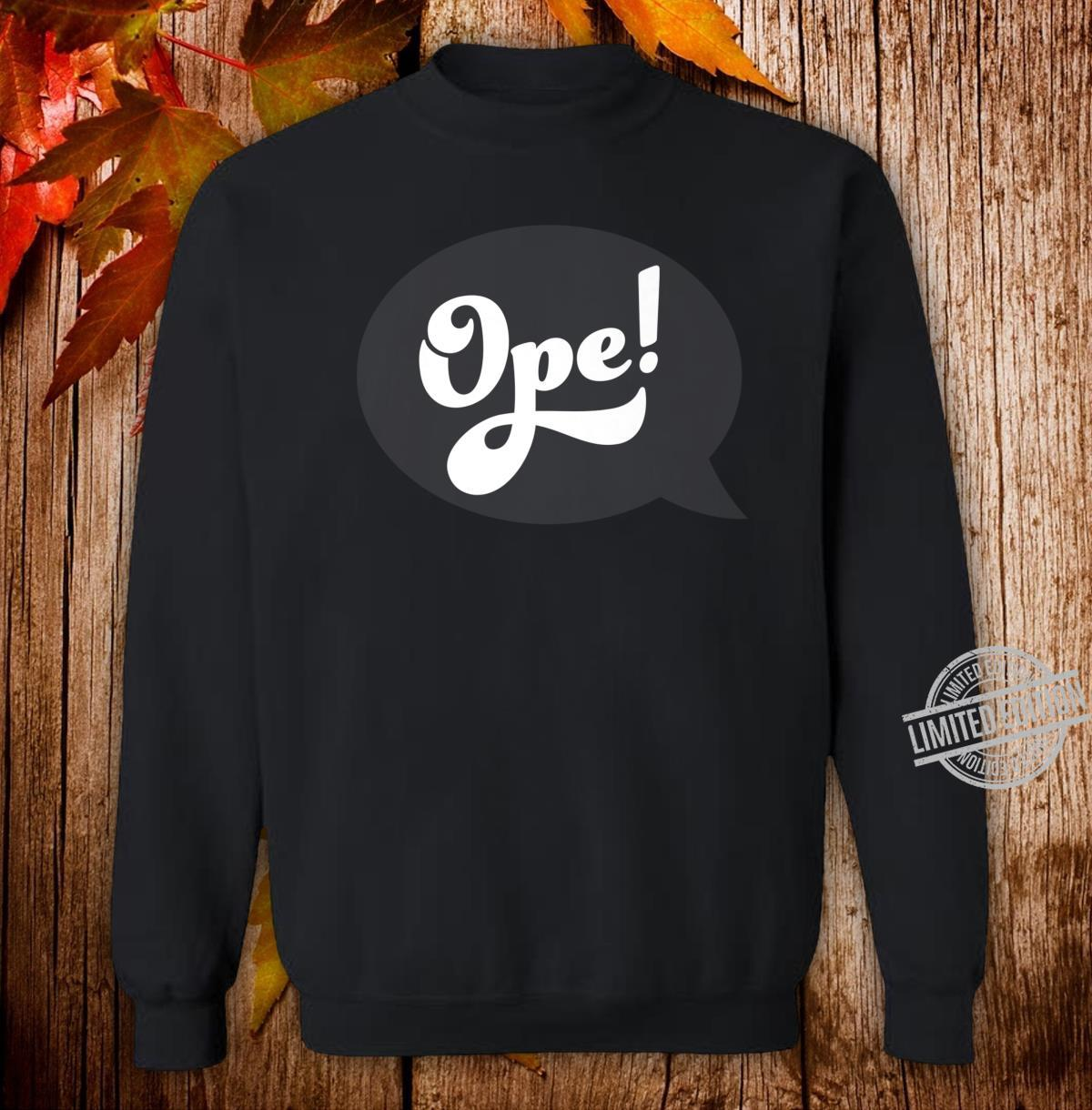Ope Midwest Slang Sorry Excuse Me Pardon Me Whoops Shirt sweater