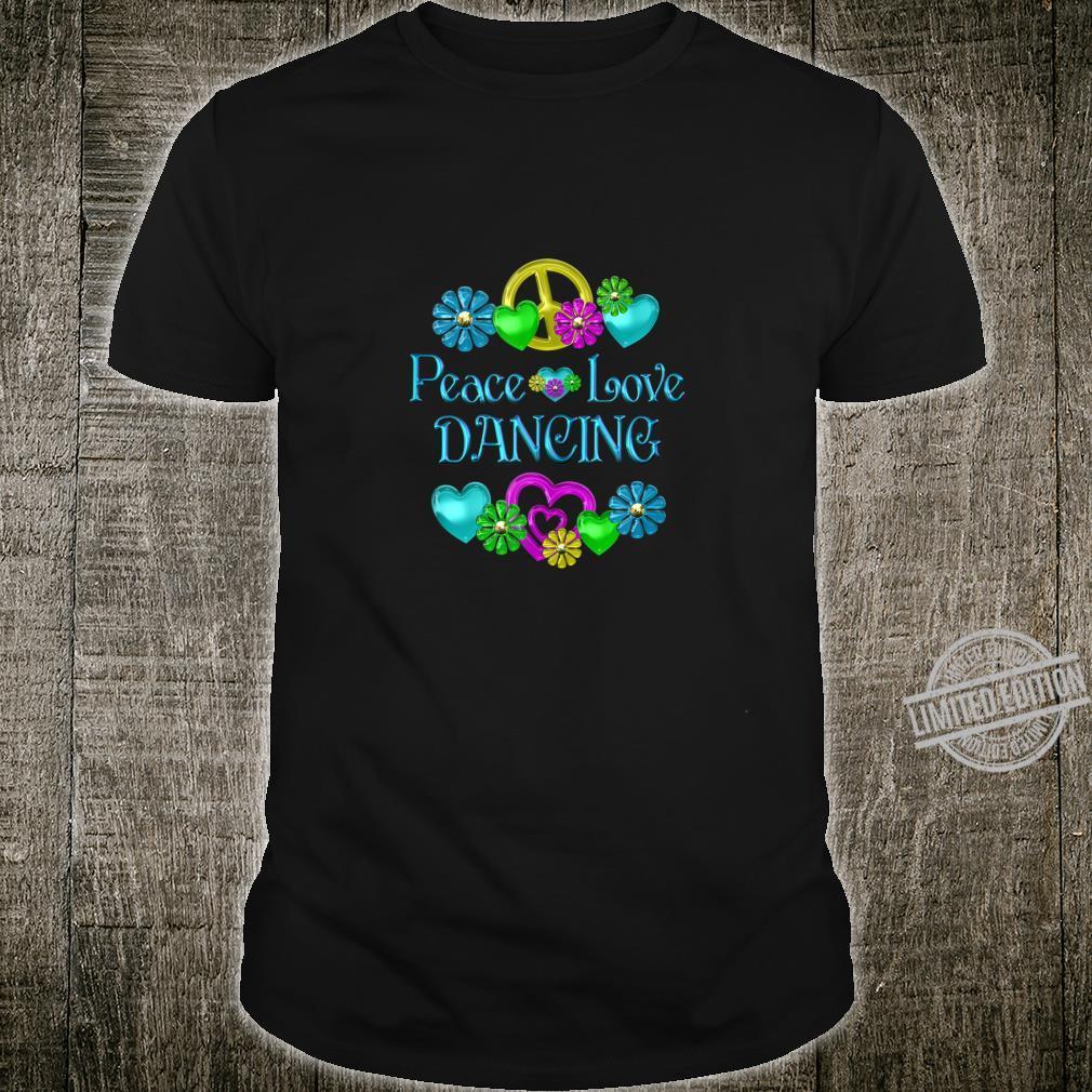 Peace Love Dancing Shirt