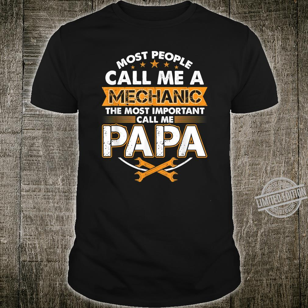 People Call Mechanic Most Important Call Papa Father's Day Shirt