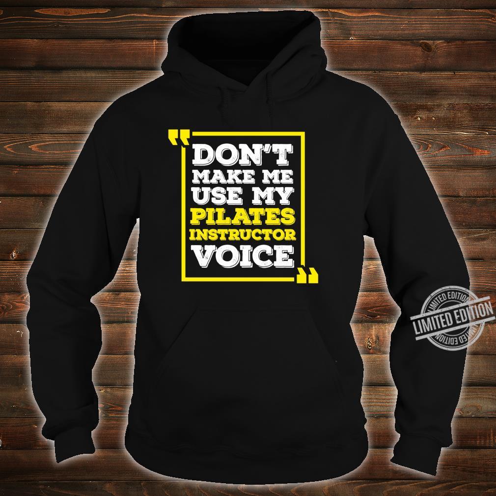 Pilates Instructor Voice Pilates Joke Shirt hoodie
