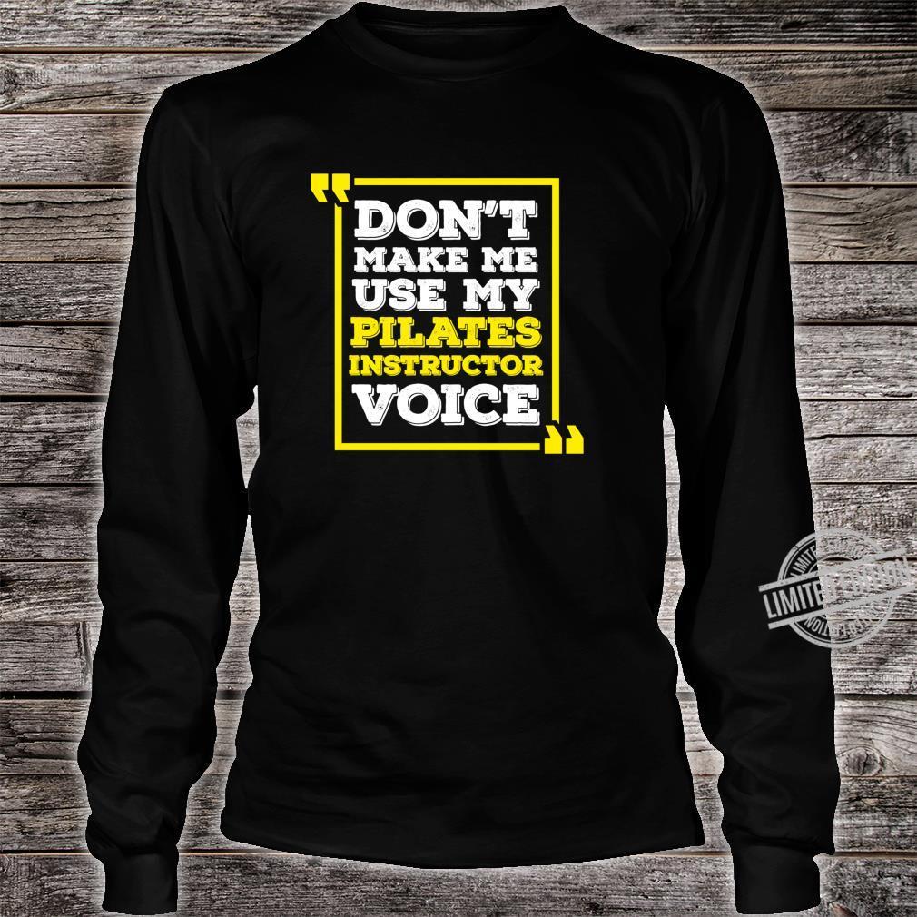 Pilates Instructor Voice Pilates Joke Shirt long sleeved