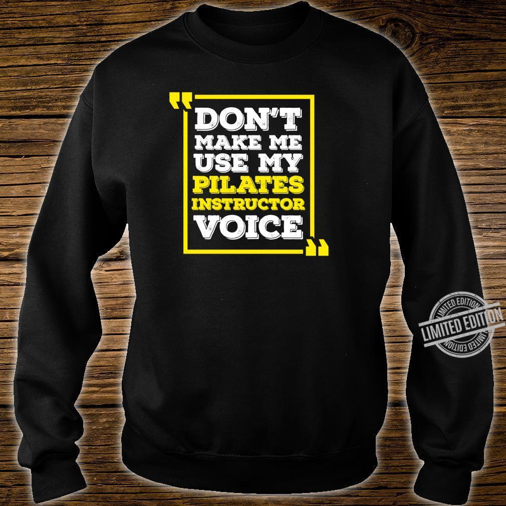 Pilates Instructor Voice Pilates Joke Shirt sweater