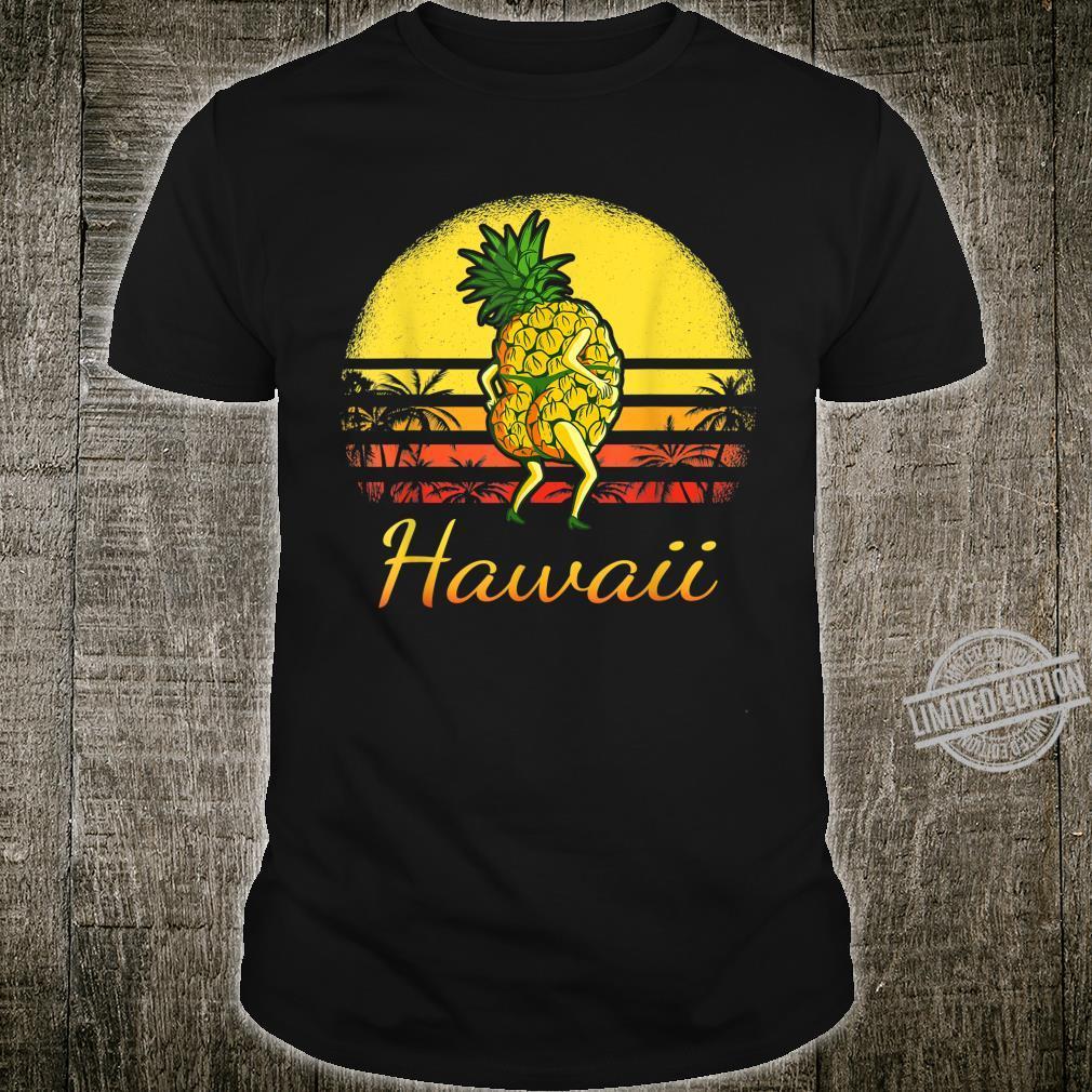 Pineapple Hawaiian Vacation Tropical Hawaii Vintage Sexy Sun Shirt