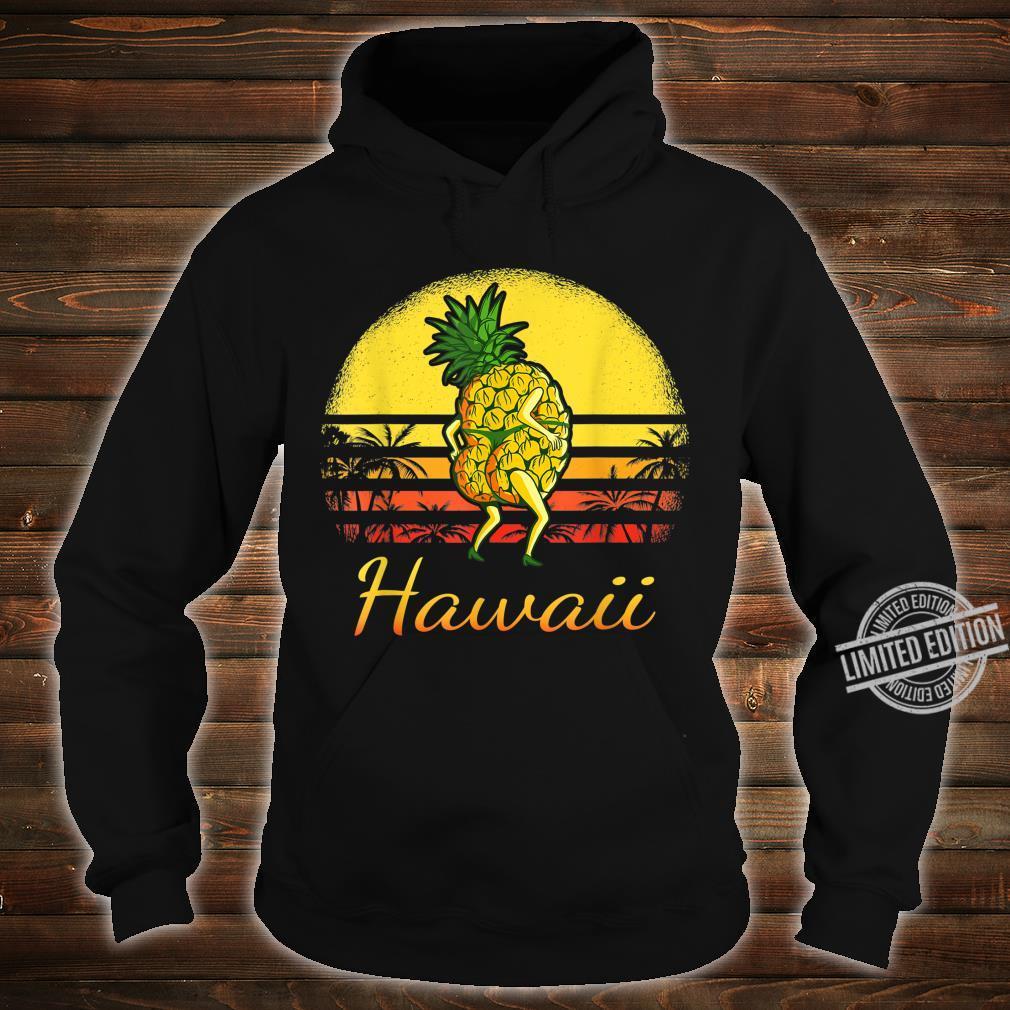 Pineapple Hawaiian Vacation Tropical Hawaii Vintage Sexy Sun Shirt hoodie