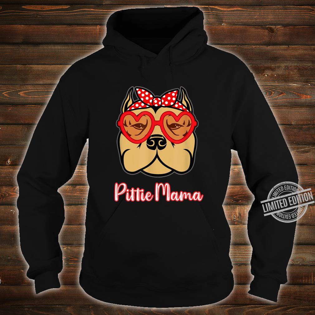 Pittie Mama Shirt for Pitbull Dogs Mothers Day Shirt hoodie