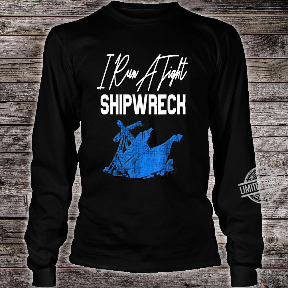 Retro Vintage I Run A Tight Shipwreck Mom Dad Shirt long sleeved