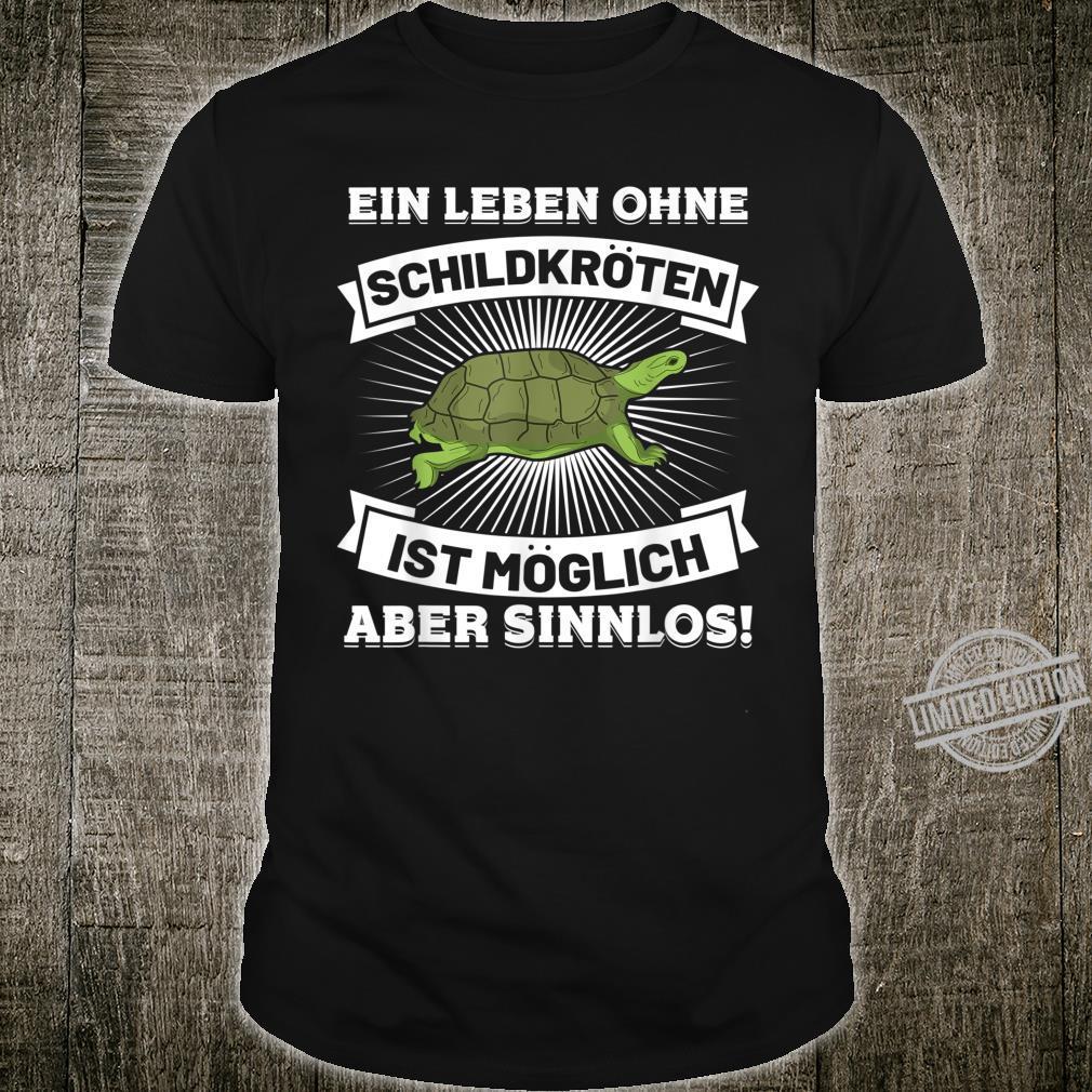 Schildkröte Leben ohne Schildkröten Sinnlos Geschenk Shirt