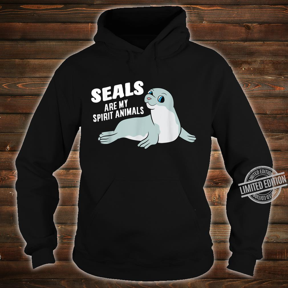 Seals Are My Spirit Animal Seals Shirt hoodie