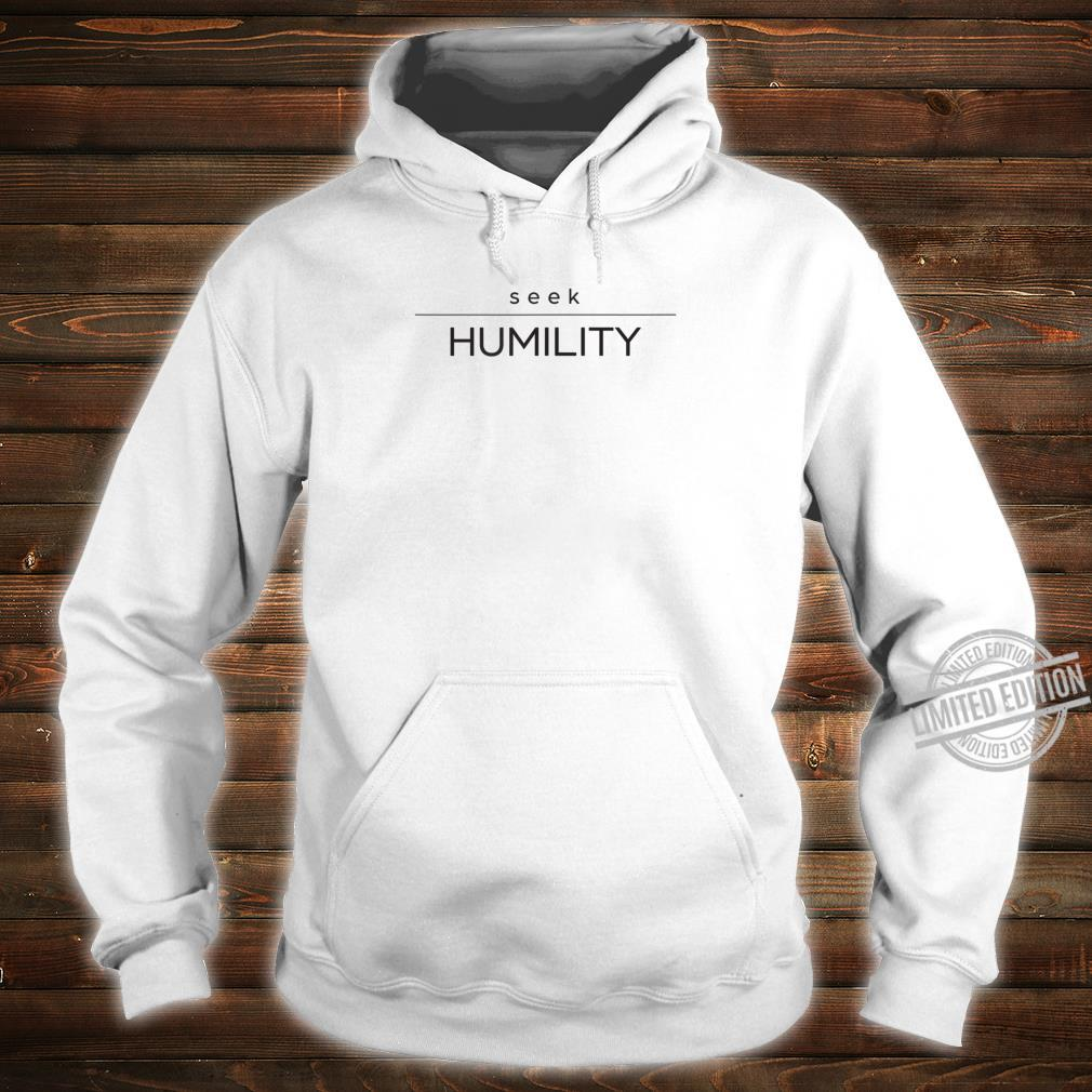 Seek Humility with an open mind in 2020 Shirt hoodie