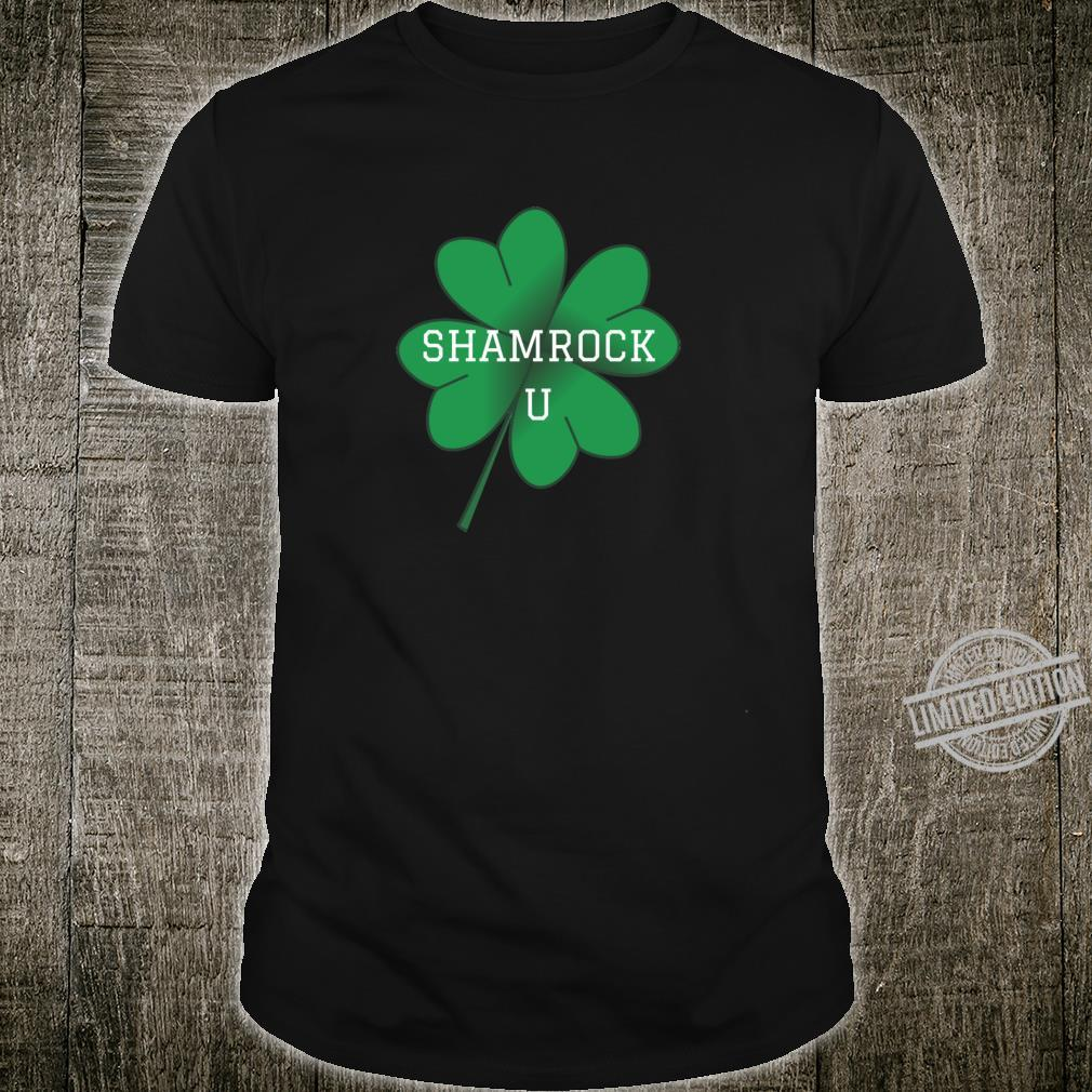 Shamrock U Collegiate Style Four Leaf Clover St. Patricks Shirt