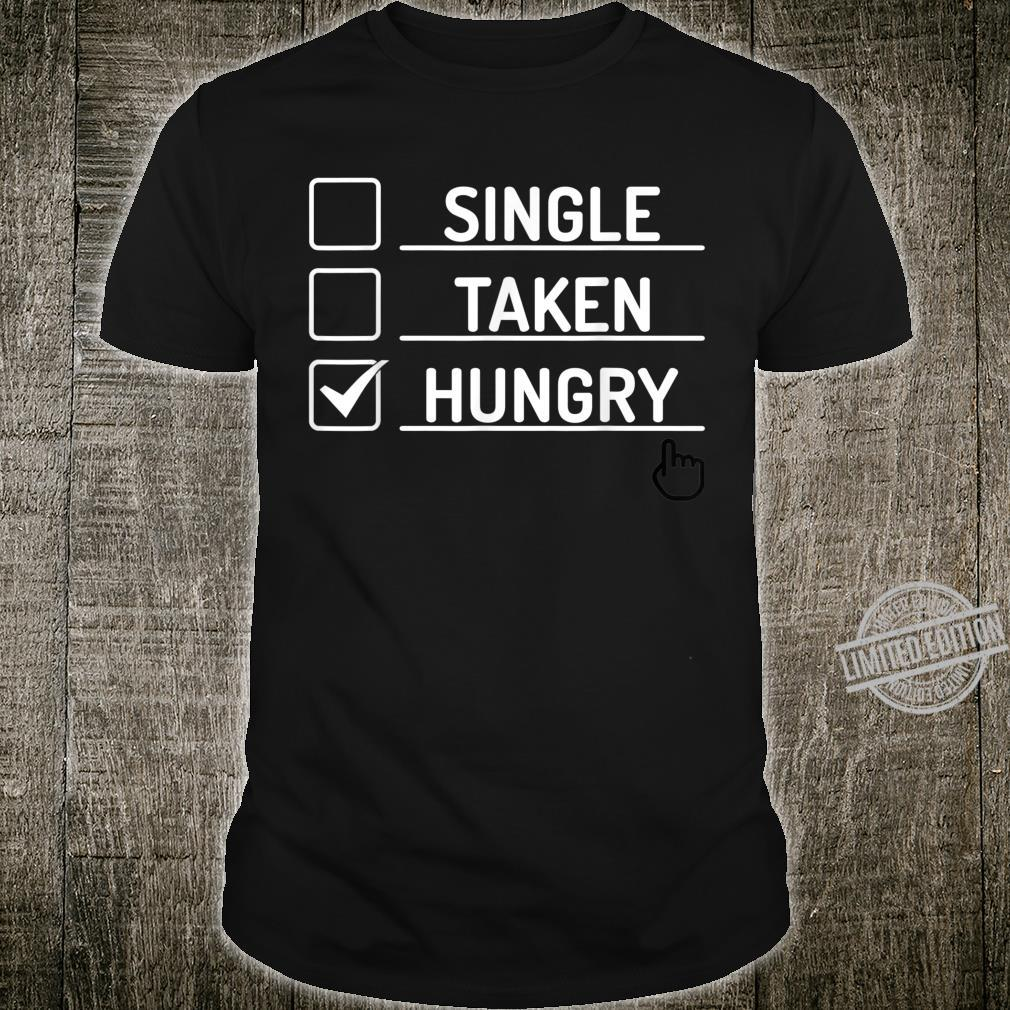 Single Taken Hungry Checkbox for Foods Shirt