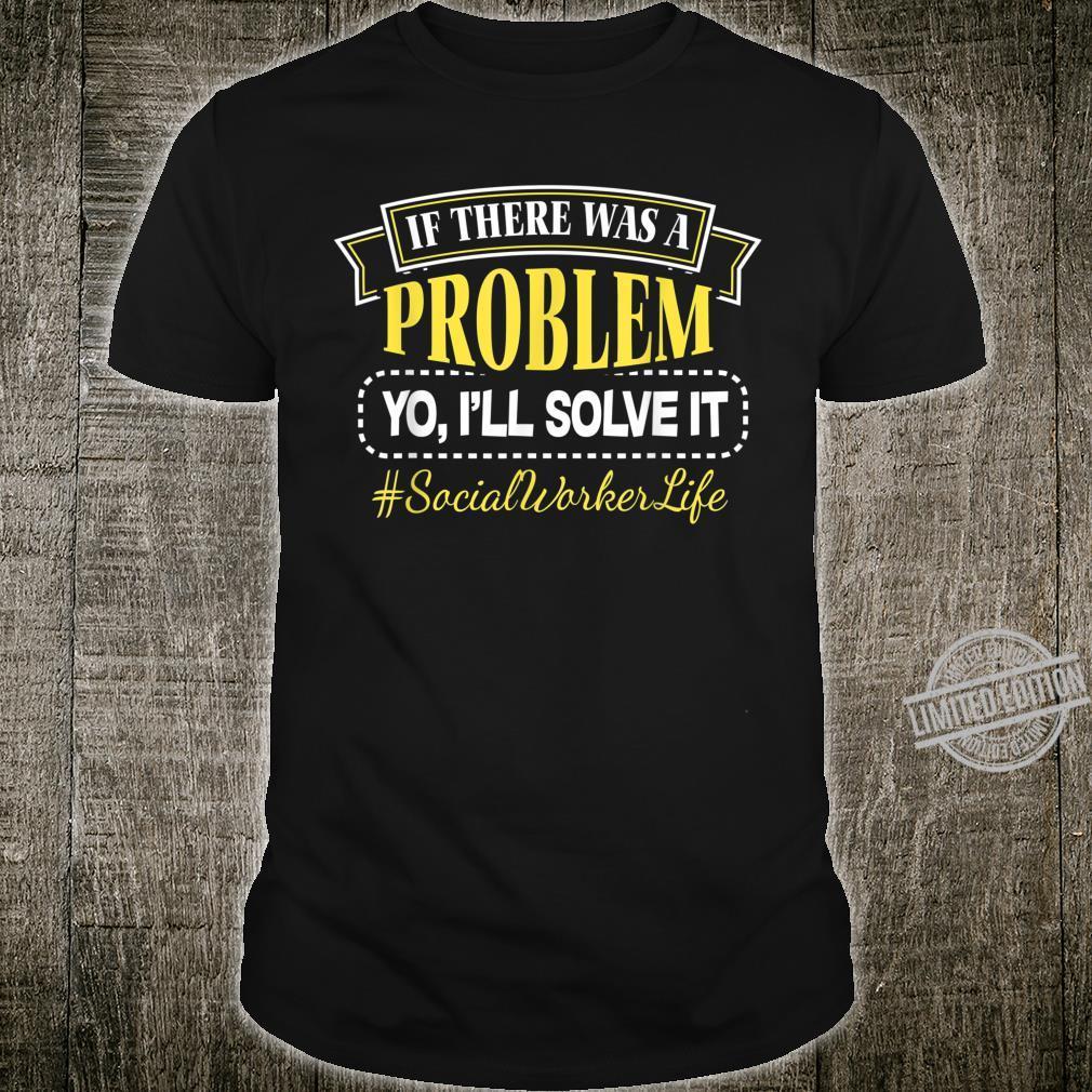 Sozialerarbeiter Soziale Arbeit Social Worker Problem lösen Shirt