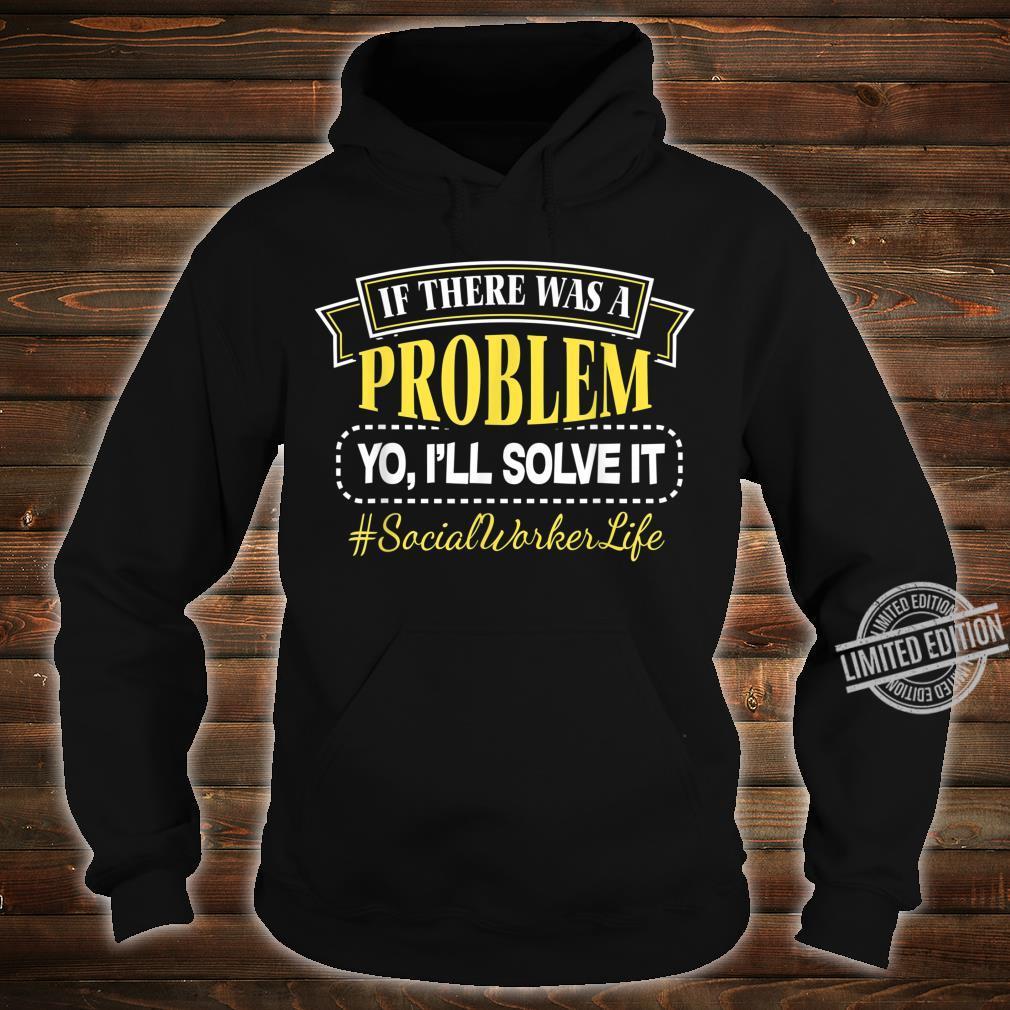 Sozialerarbeiter Soziale Arbeit Social Worker Problem lösen Shirt hoodie
