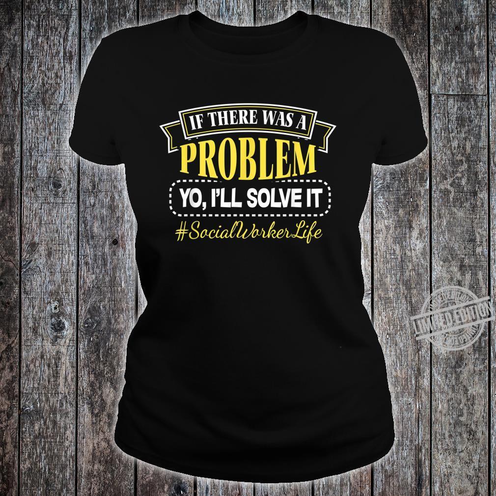 Sozialerarbeiter Soziale Arbeit Social Worker Problem lösen Shirt ladies tee