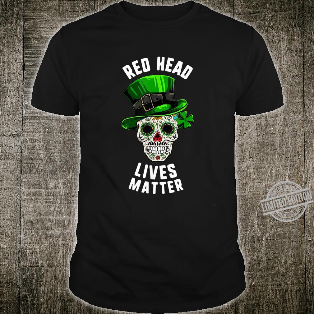 St Patricks Day Red Head Lives Matter Sugar Skull Dead Shirt