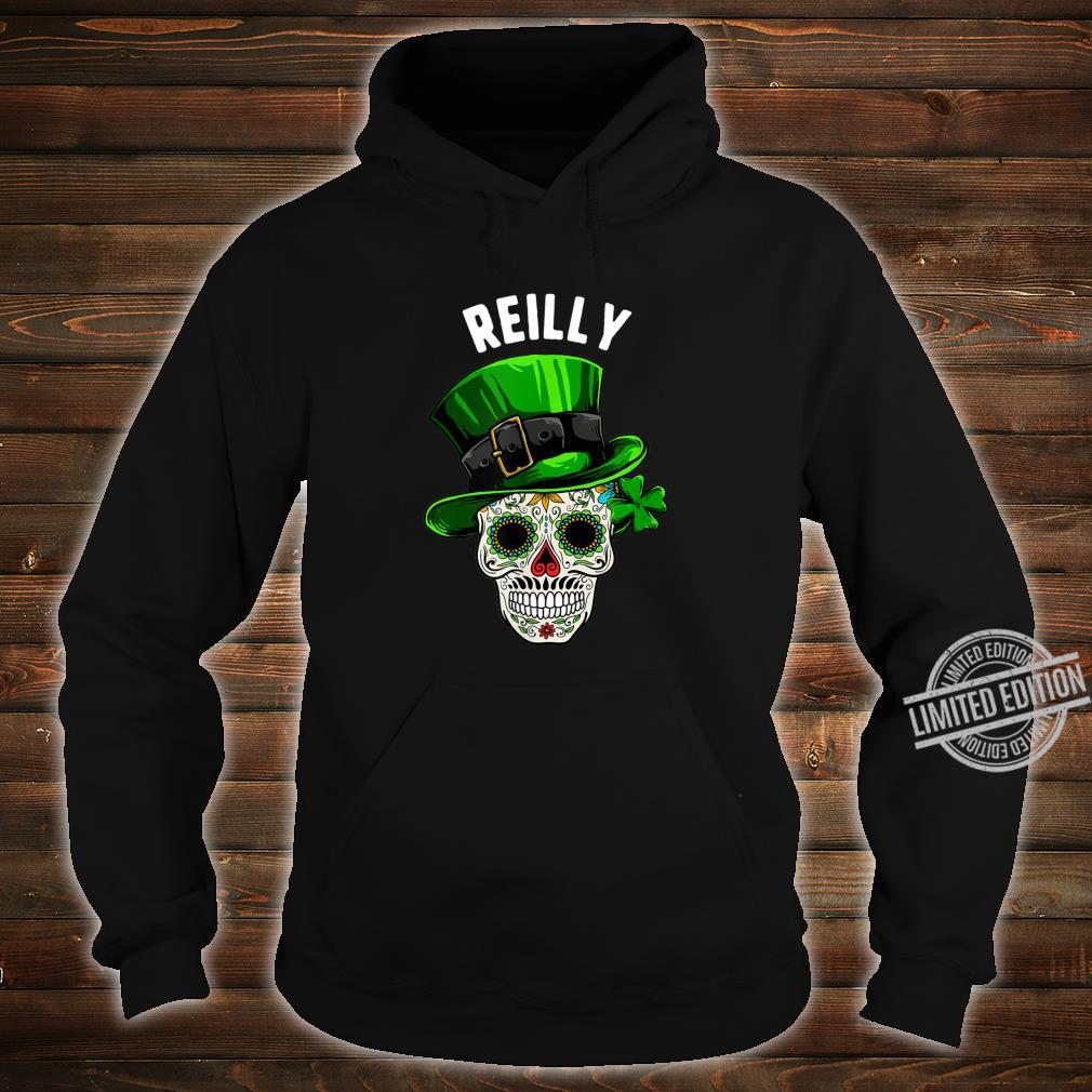 St Patricks Day Reilly Sugar Skull Day Of The Dead Shirt hoodie