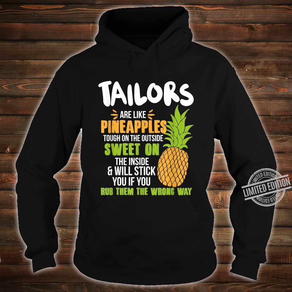 Tailors Are Like Pineapples Work Shirt hoodie