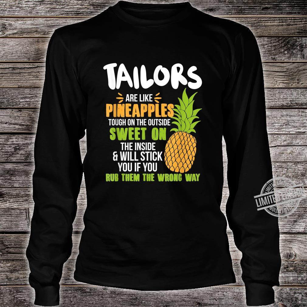 Tailors Are Like Pineapples Work Shirt long sleeved