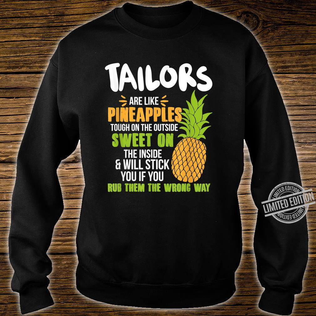 Tailors Are Like Pineapples Work Shirt sweater
