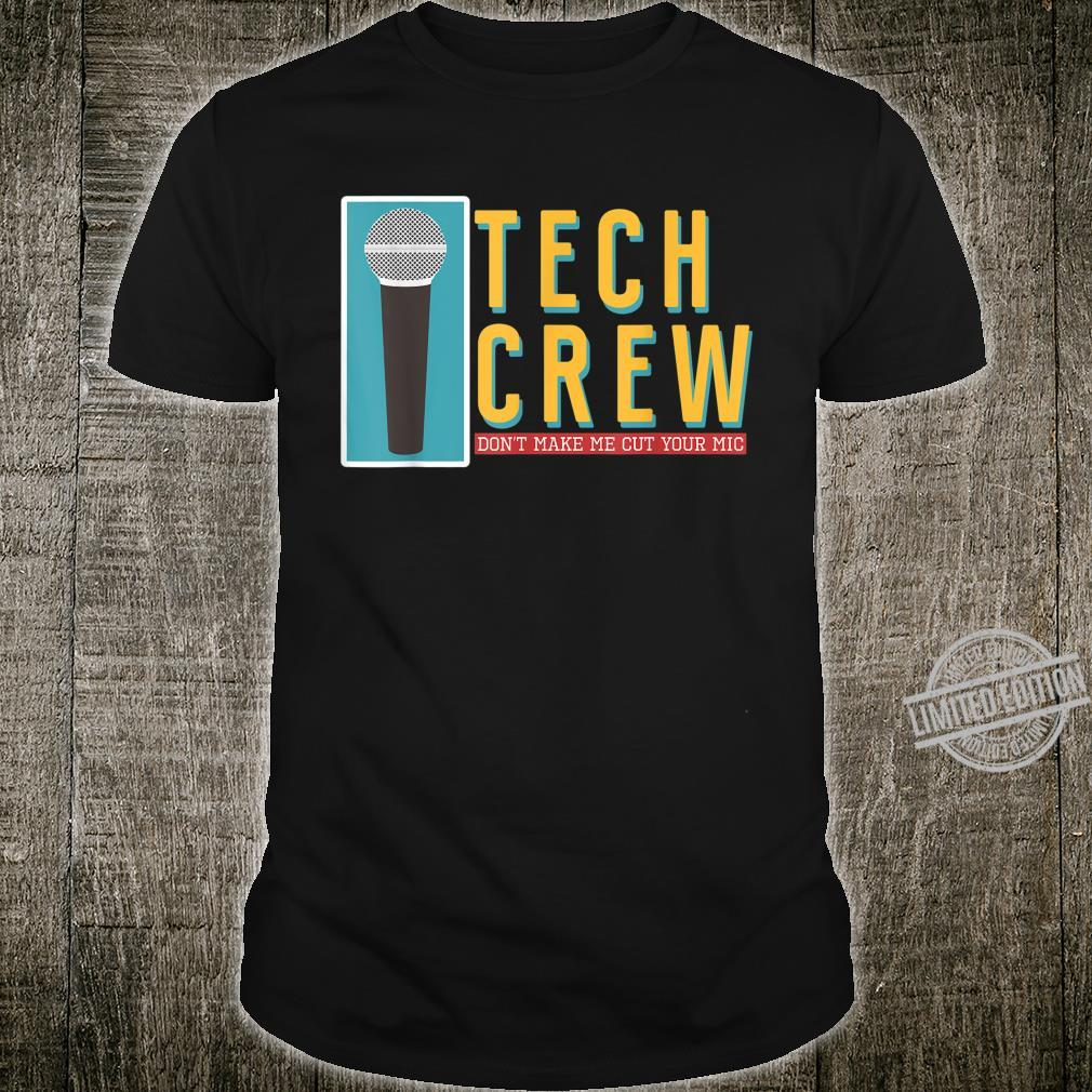 Tech Crew Dont Make Me Cut Your Mic I Theatre Theater Shirt