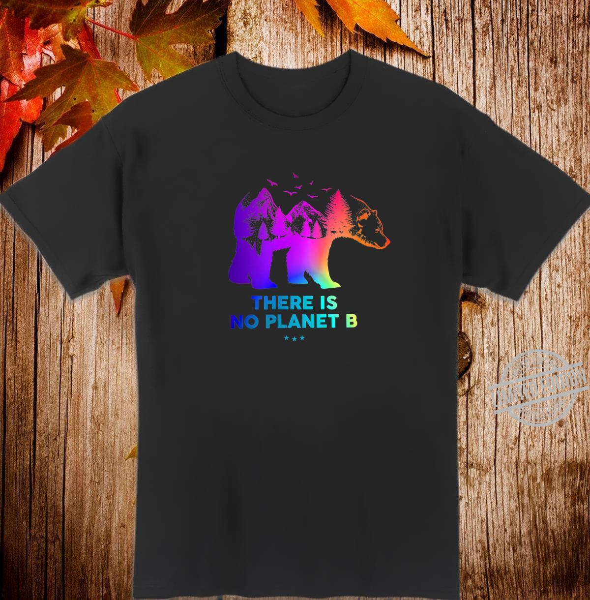 There is no Planet B Camping Bear Shirt