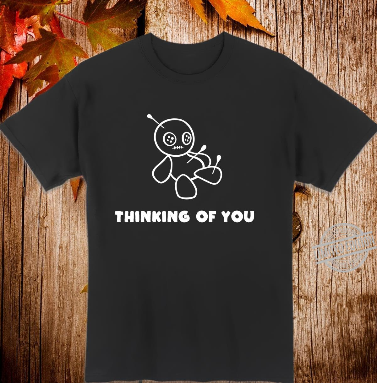 Thinking Of You Voodoo Puppe Denke an dich Shirt