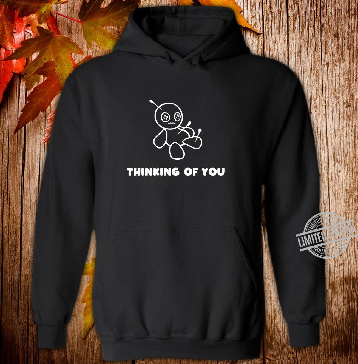 Thinking Of You Voodoo Puppe Denke an dich Shirt hoodie