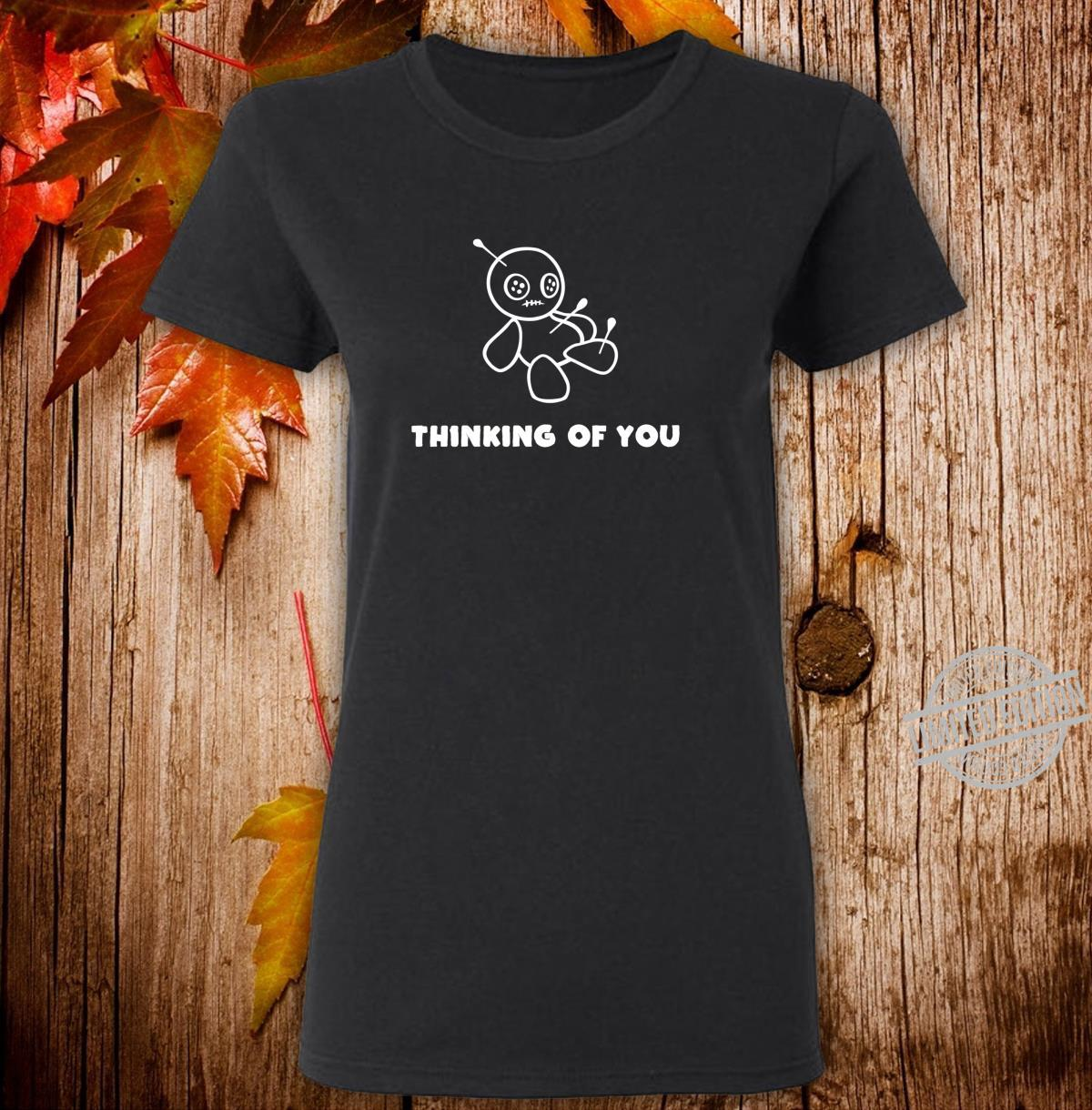 Thinking Of You Voodoo Puppe Denke an dich Shirt ladies tee