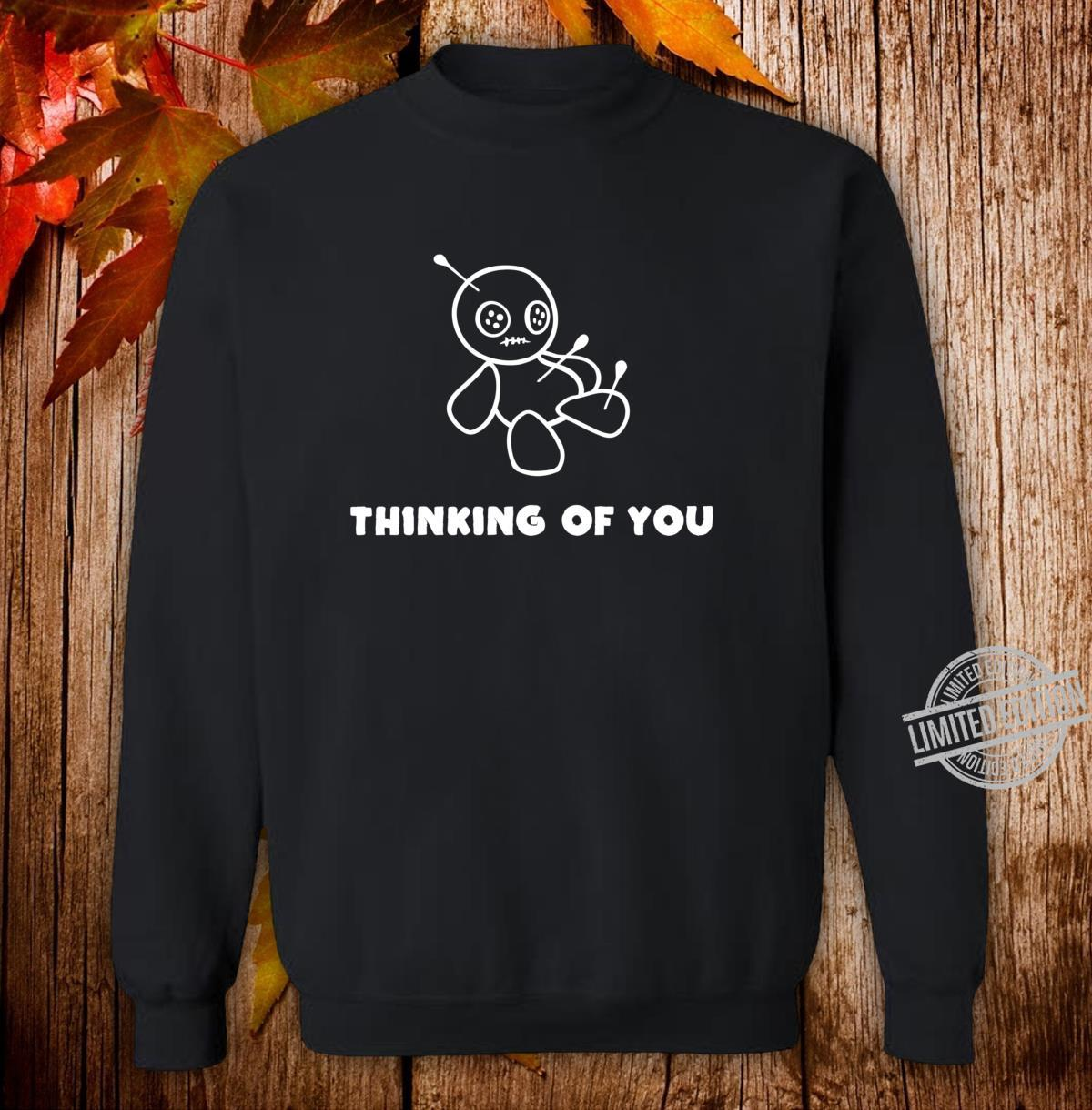 Thinking Of You Voodoo Puppe Denke an dich Shirt sweater