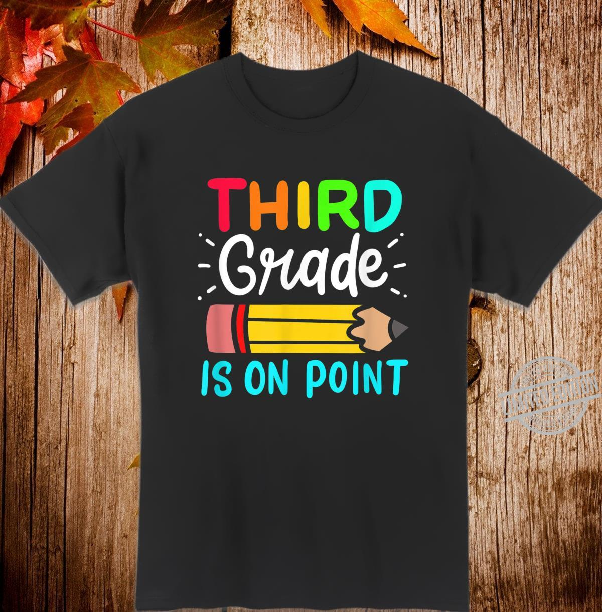 Third Grade Is On Point 3rd Grade Student Teacher Apparel Shirt