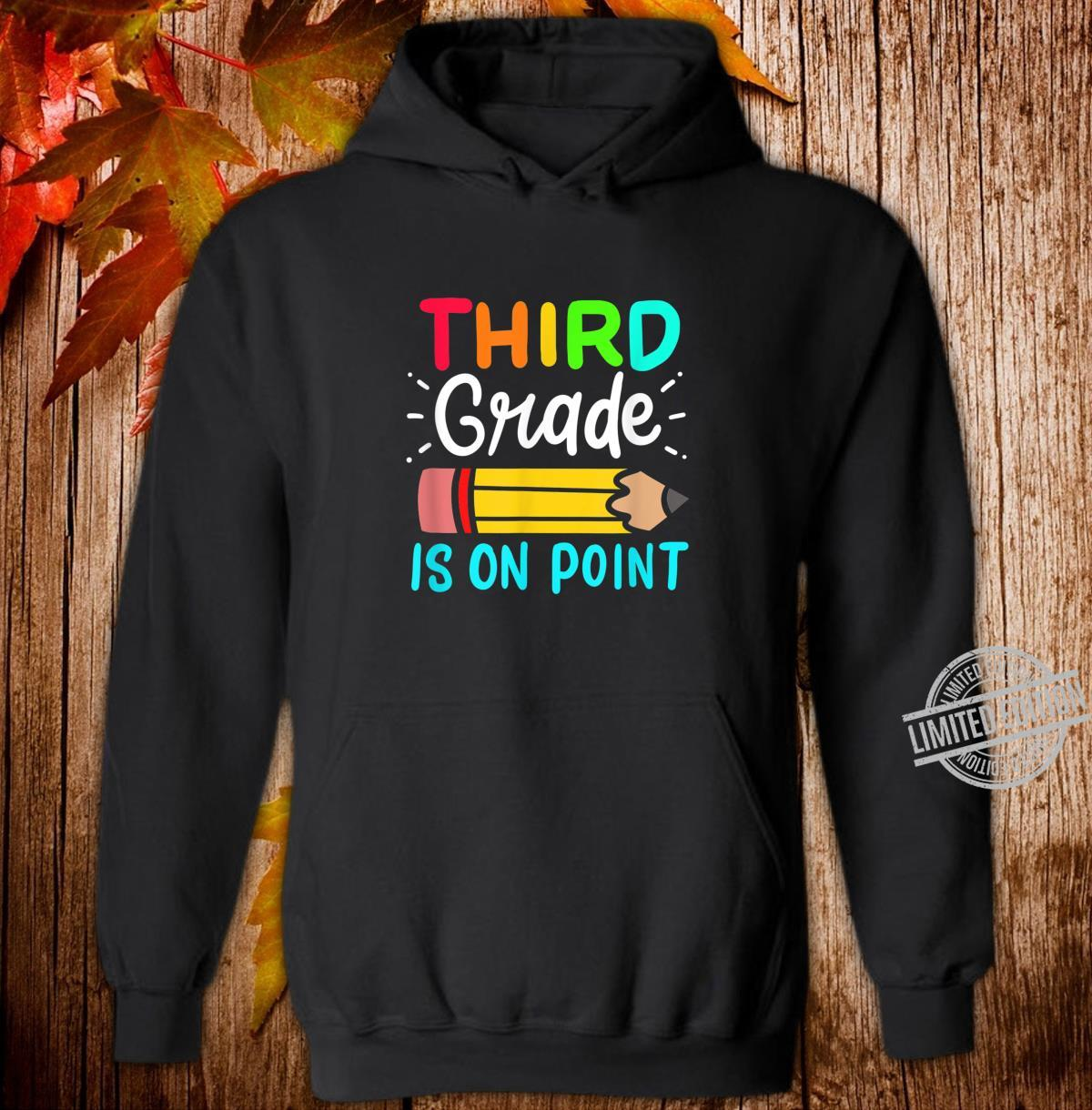 Third Grade Is On Point 3rd Grade Student Teacher Apparel Shirt hoodie