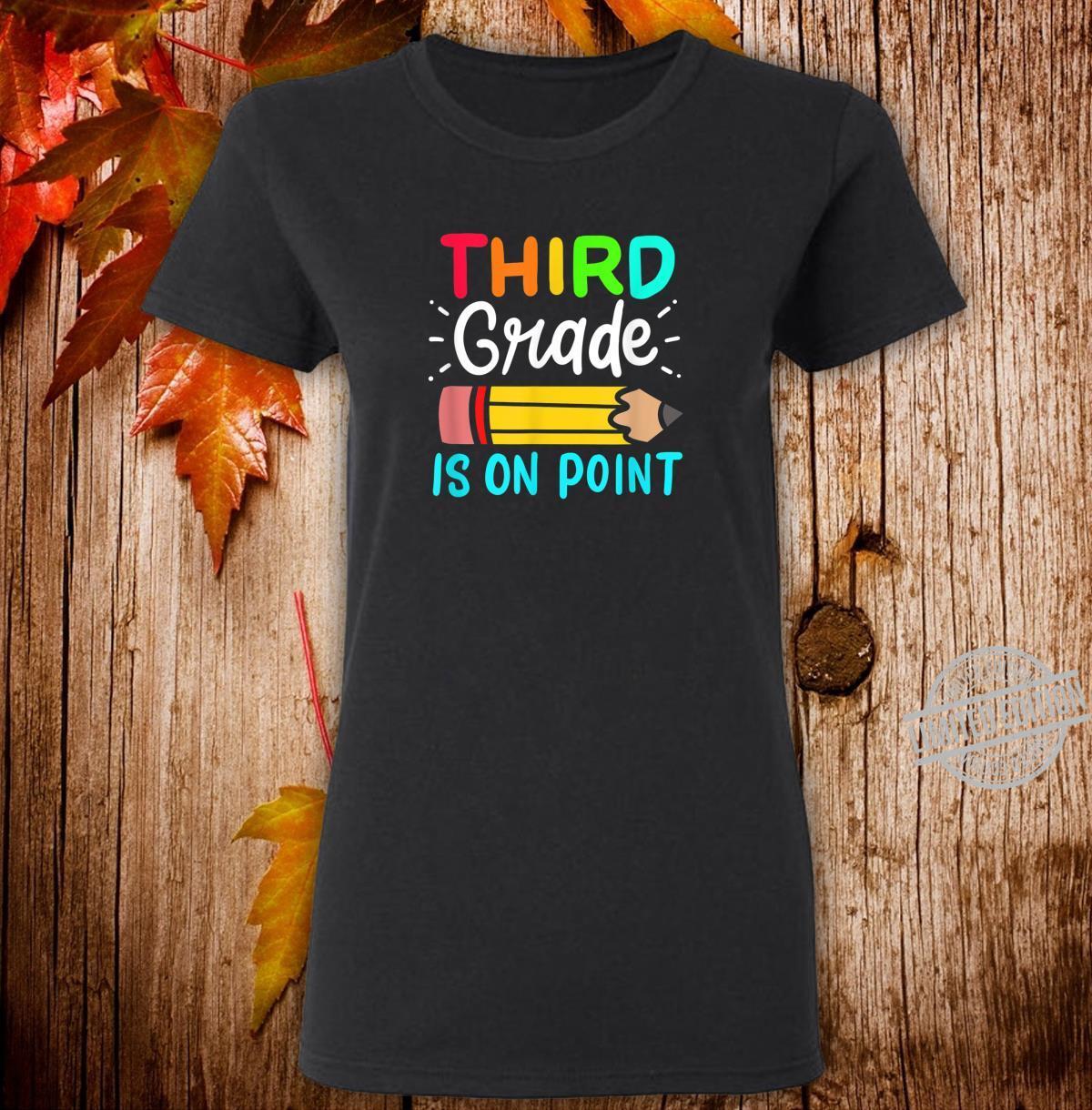 Third Grade Is On Point 3rd Grade Student Teacher Apparel Shirt ladies tee