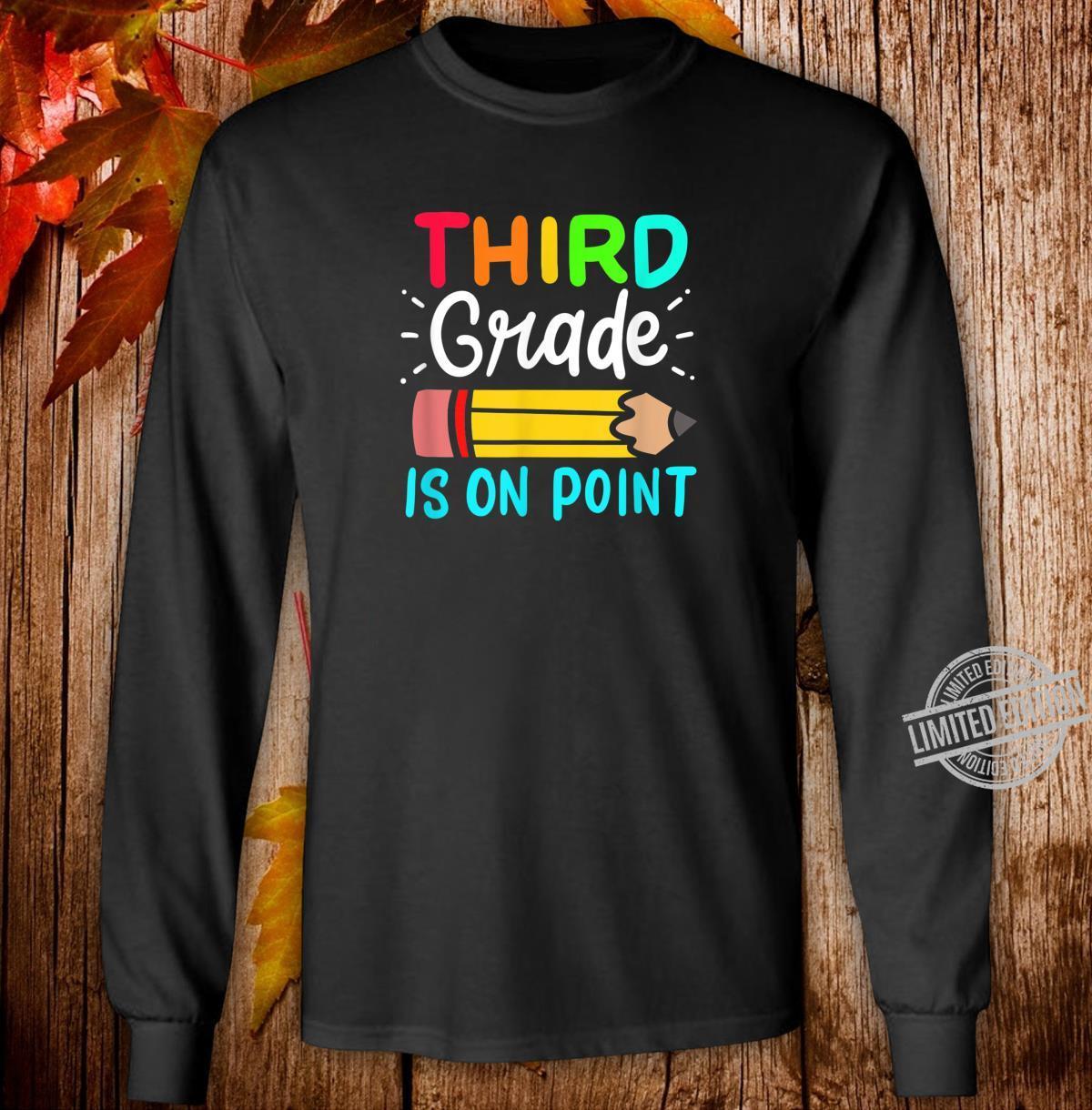 Third Grade Is On Point 3rd Grade Student Teacher Apparel Shirt long sleeved