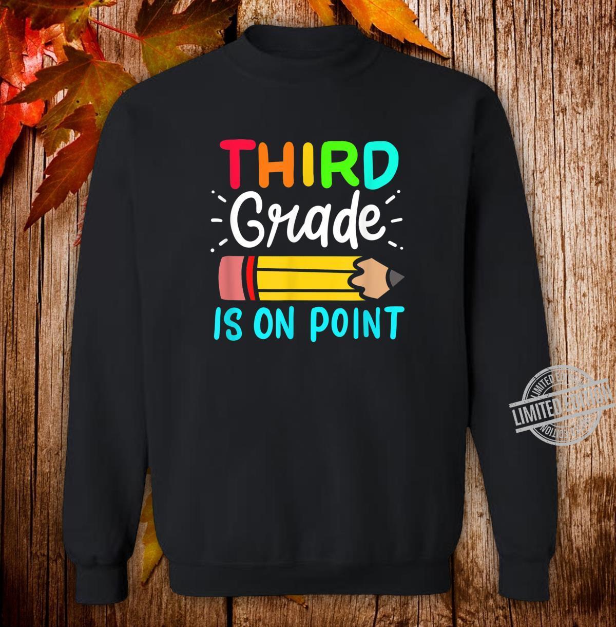 Third Grade Is On Point 3rd Grade Student Teacher Apparel Shirt sweater