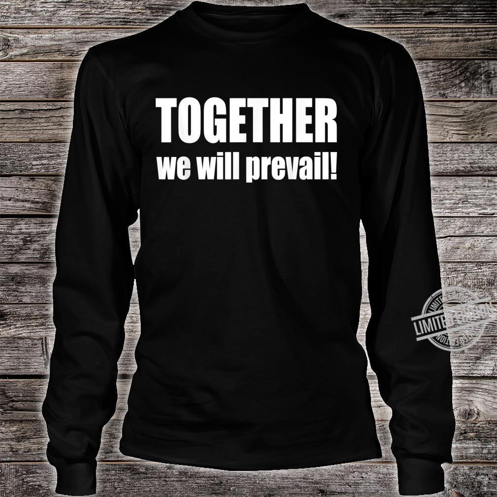 #Togetherwewillprevail, Together we will prevail Shirt long sleeved