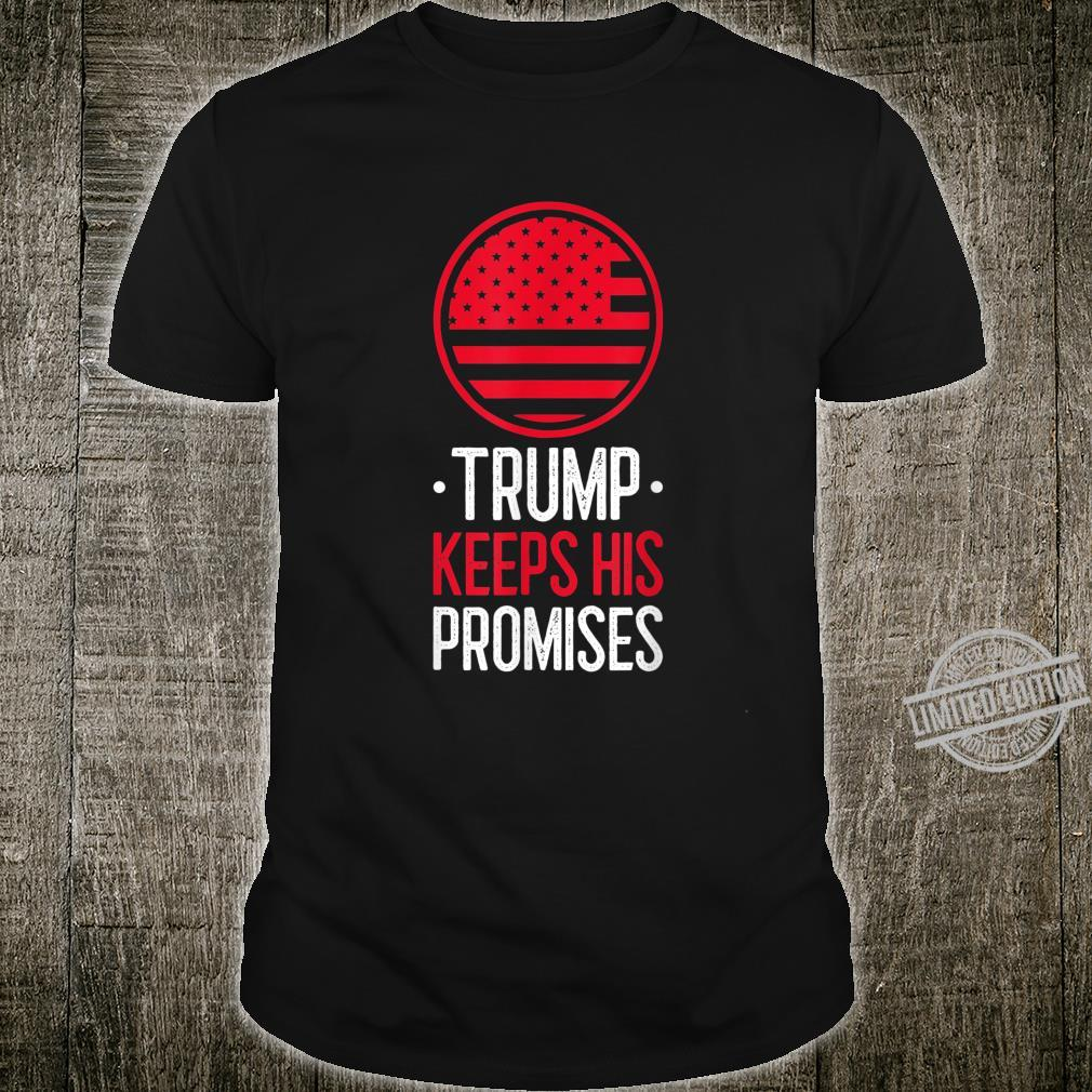Trump Keeps His Promises Made, Promises Kept vote 2020 Shirt