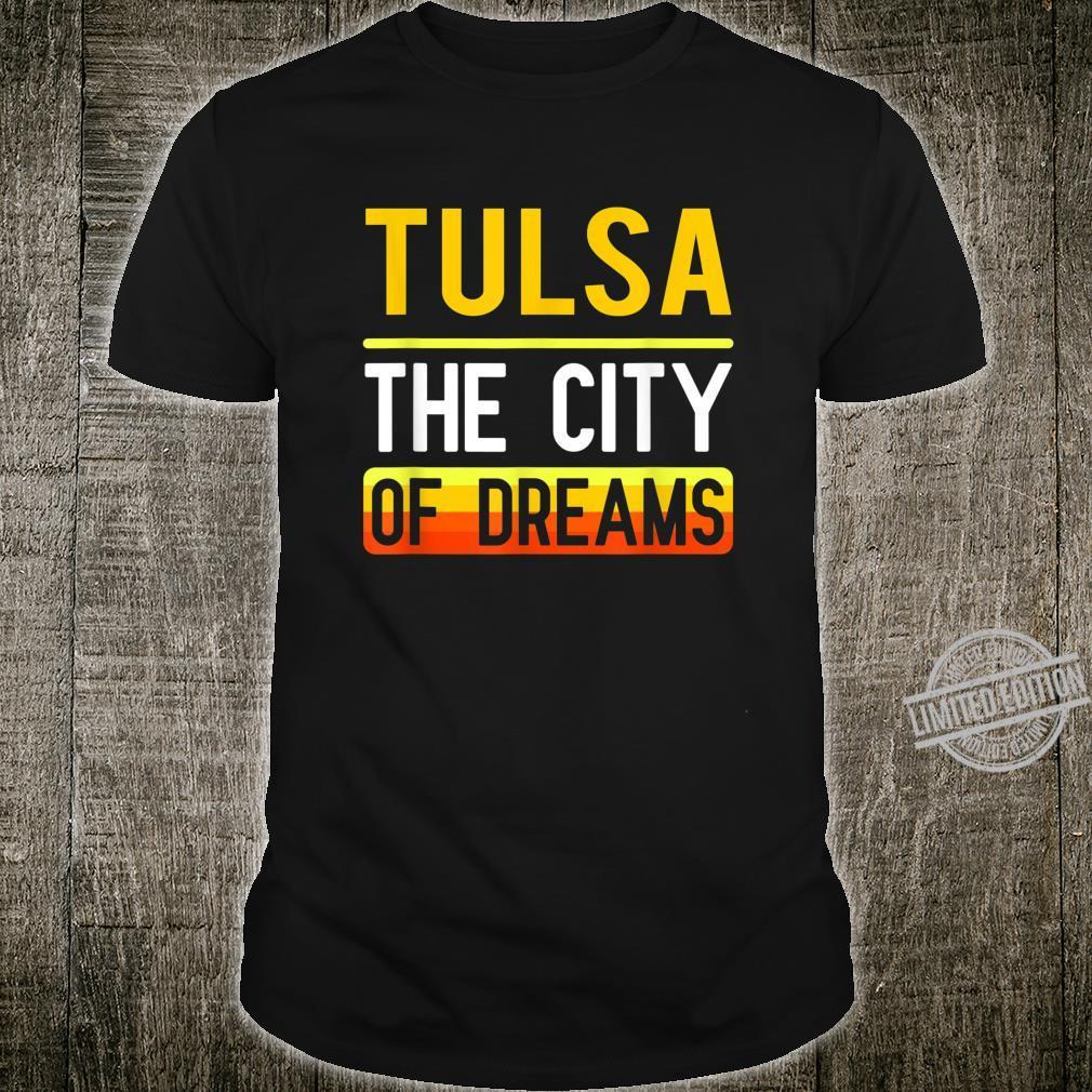 Tulsa The City Of Dreams Oklahoma Souvenir Shirt