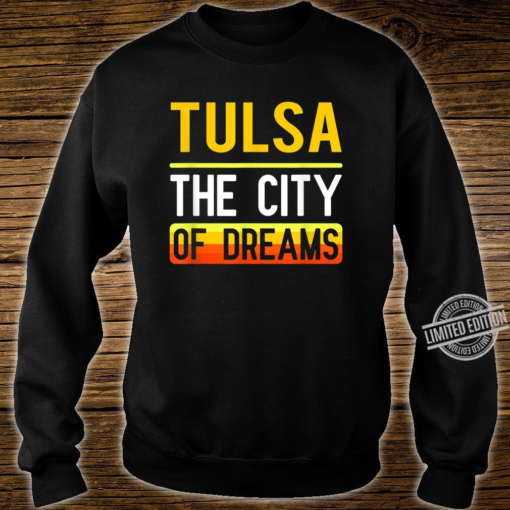 Tulsa The City Of Dreams Oklahoma Souvenir Shirt sweater